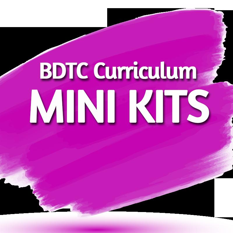 BDTC CURRICULUM Mini Kits