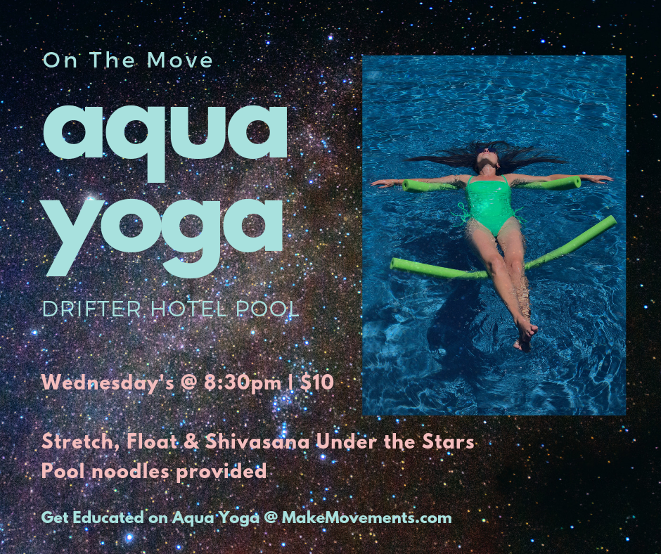 - We are Making Movements, this time in the water!So what is Aqua Yoga?It's the best way to wind down your Wednesday on hot summer nights in New Orleans.Similar to a water aerobics sequence, Aqua Yoga entails slow flow movements, utilizing the release of gravity in the water to stretch muscles in a new way. Aqua Yoga supports joint health, and the constant moving motion of the water helps build stronger balance capabilities.The cherry on top is the floating shavasana at the end - pool noodles are provided!Join us to Make Movements under the stars each Wednesday for a restorative approach to release your day at the Drift Hotel Pool in mid-city.Questions? Reach out to moves@makemovements.com