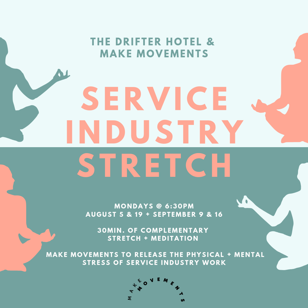 - Calling all service industry workers! We see you, always on your feet, working long hours of constantly tending to the needs of others, all while keeping a smile on your face!It's not easy work and can quickly take a toll on your physical body and state of mind.Join us at the Drifter Hotel on select Monday's for complimentary stretch + meditation sessions to rinse out the stress, and hit refresh for your week ahead.No need to RSVP, or even bring mats or supplies, we provide the set up and chilled eye towels.In case of rain or bad weather, please check our social media channels day of for any schedule changes!