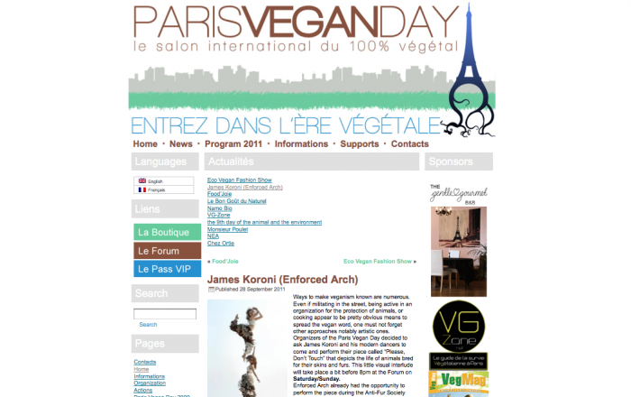 "- Organizers of the Paris Vegan Day decided to ask James Koroni and his modern dancers to come and perform their piece called ""Please, Don't Touch,"" ...bringing together movers concerned, as much as he is, with ecological and animal living condition issues. -Paris Vegan Day"