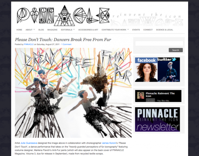 - Creator, James Koroni's Anti-Fur piece, 'Please Don't Touch', featured on PINNACLE Magazine website!