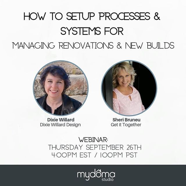 If you've ever wondered about the Mydoma Studio platform and the systems I use to keep design projects organized, now's your chance to find out! Sheri Bruneau of Get It Together and I are joining forces for a webinar on Thursday, September 26th:  How to Setup Processes and Systems for Managing Renovations and New Builds  Not sure where to start with setting up your processes and systems? Join us to learn how we organize and manage our renovations and new build projects! - Learn real tips and tricks with real project examples - Live Q&A to follow! - The webinar will be recorded and emailed to all registrants  Registration URL: https://zoom.us/webinar/register/WN_Y0icnJoVSDCABFkOamyr5w