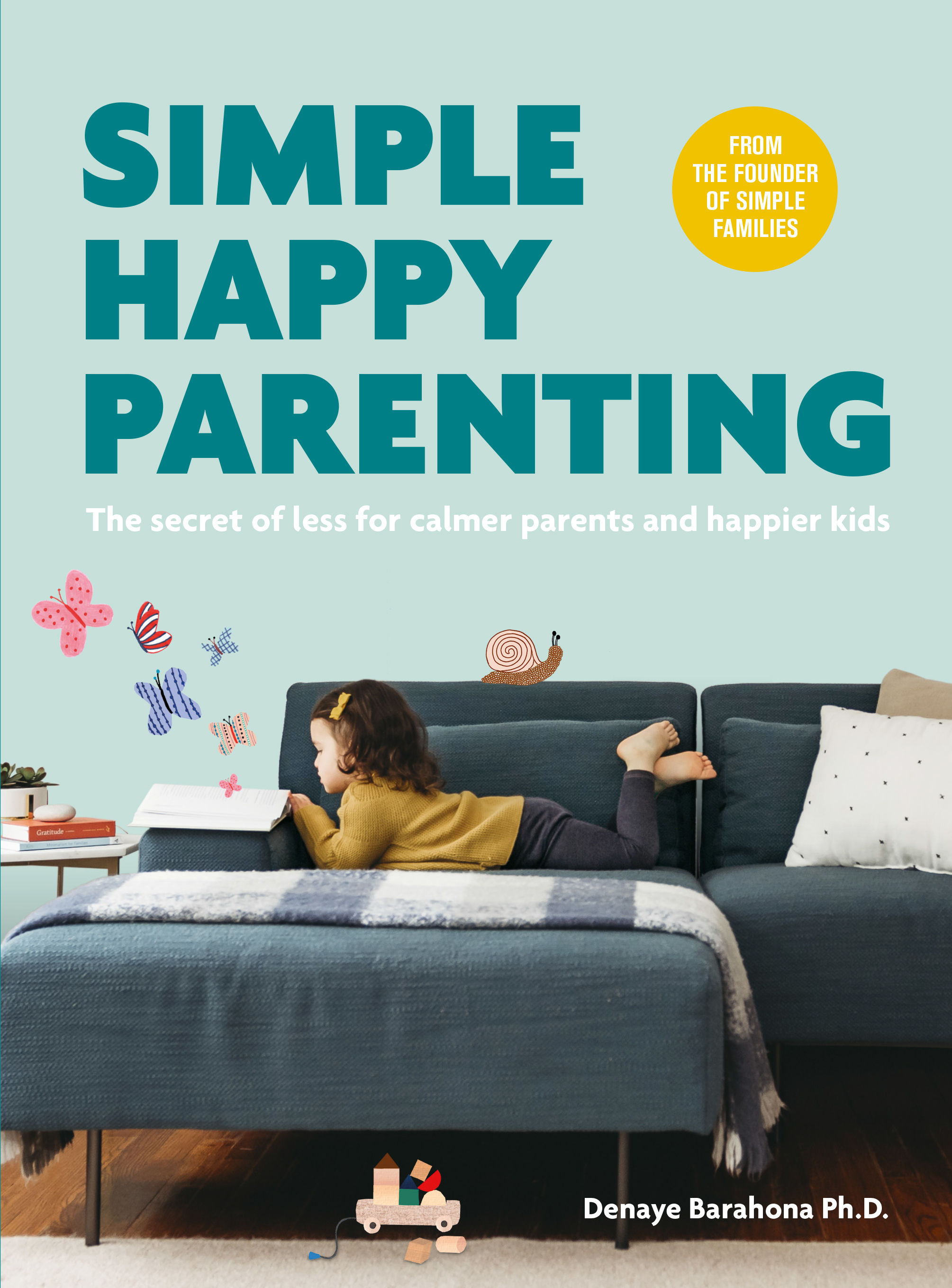 Simple Happy Parenting  by Denaye Barahona is available now.