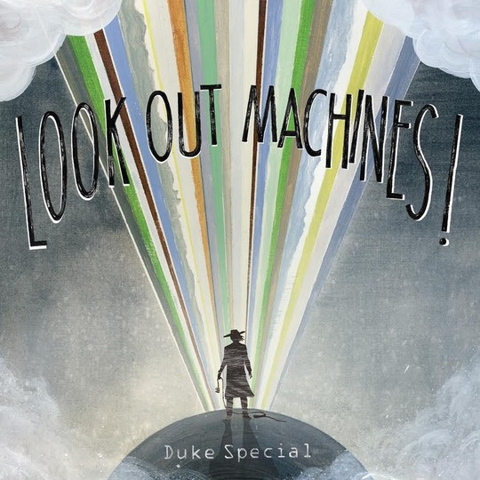 Duke Special - Look Out Machines