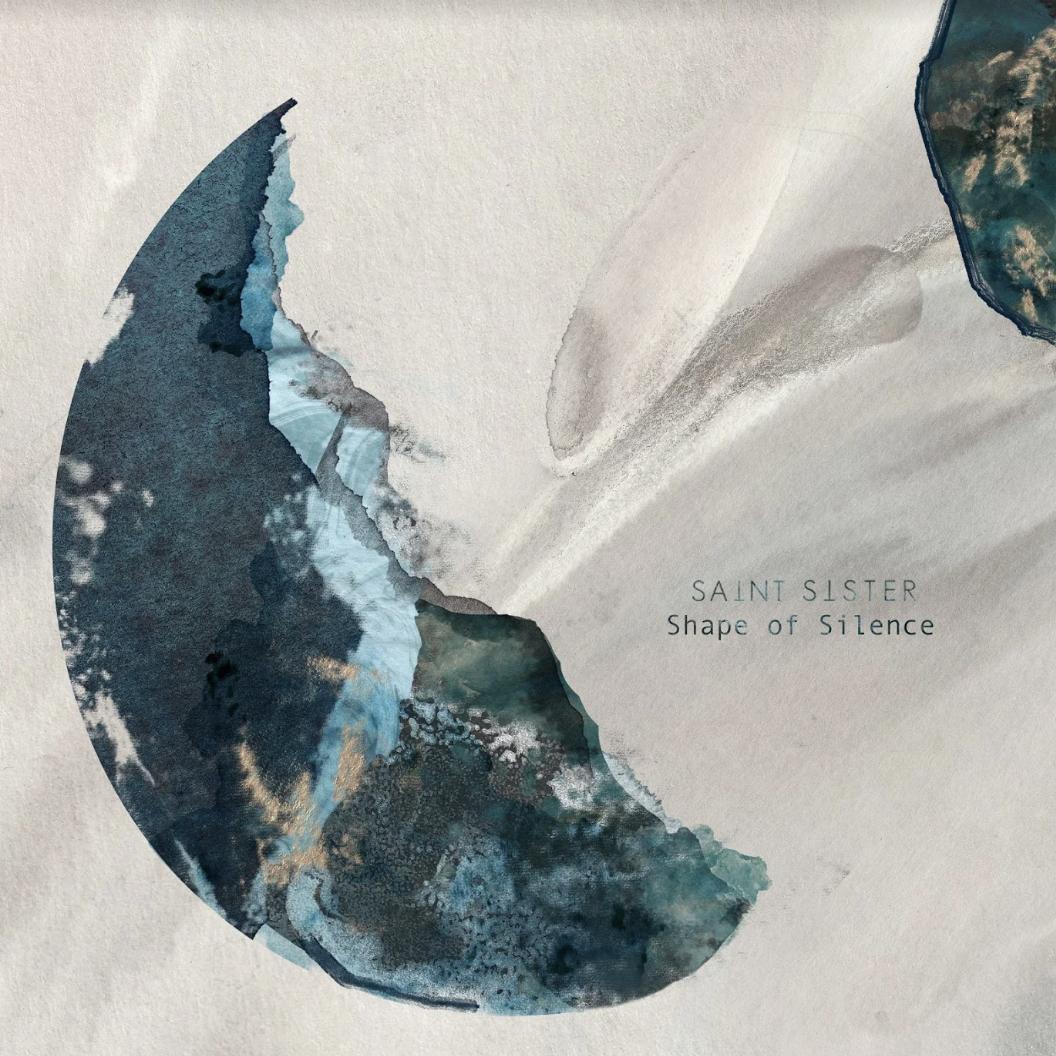 Saint Sister · Shape Of Silence