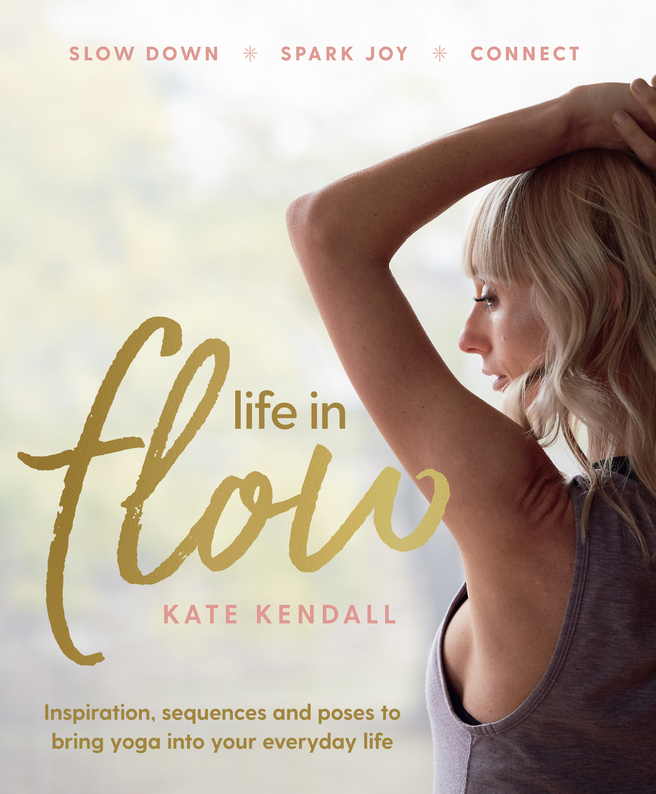 Read more from Kate inher book Life in Flow, with photography by Amanda Prior, $35, our now through Murdoch Books. -