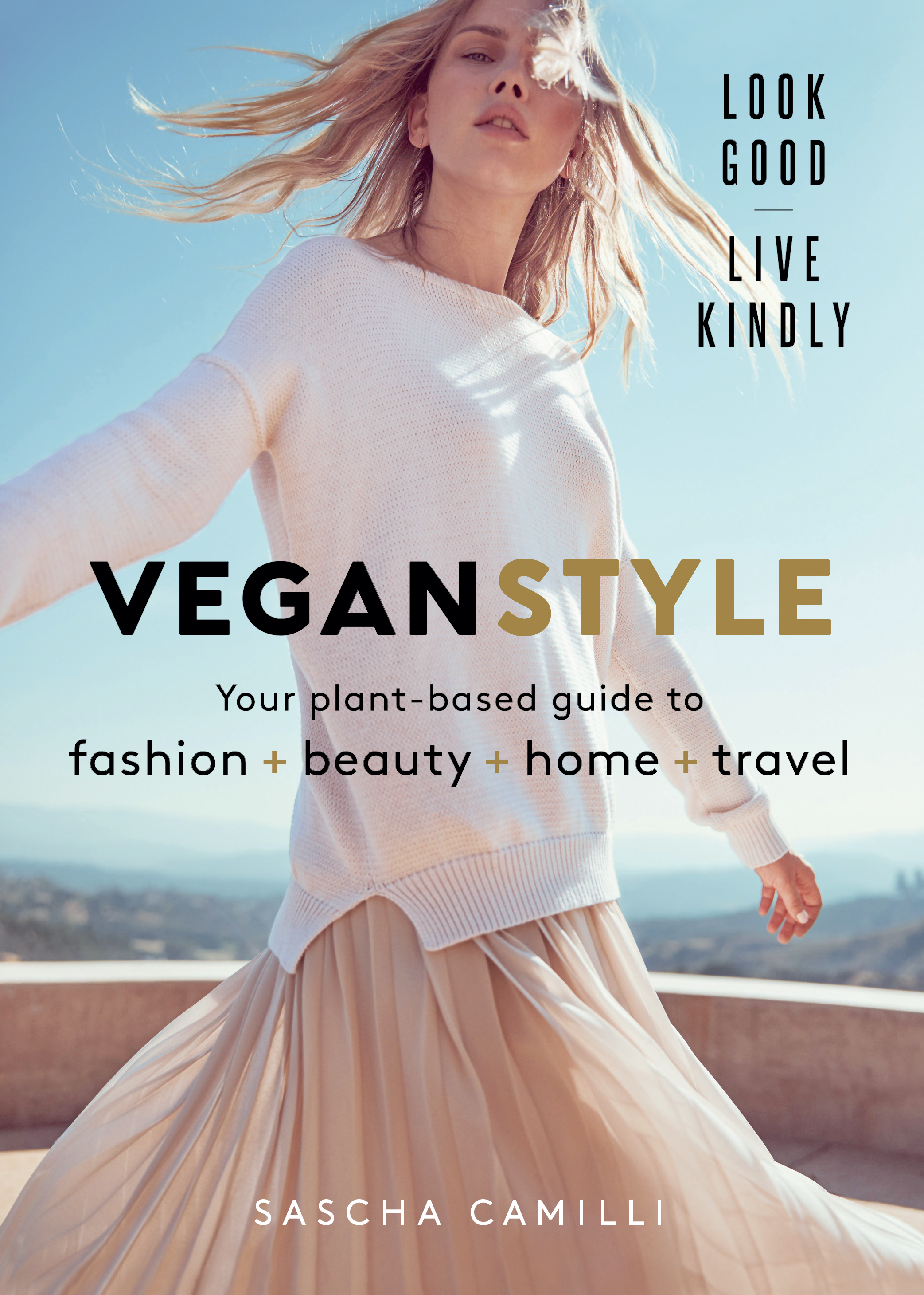 Vegan Style is available now - This is an edited extract from Vegan Style by Sascha Camilli. Murdoch Books RRP $35.00