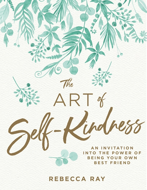 The Art of Self-Kindness by Rebecca Ray is published by Pan Australia ($19.99) and is available from all good bookstores. -
