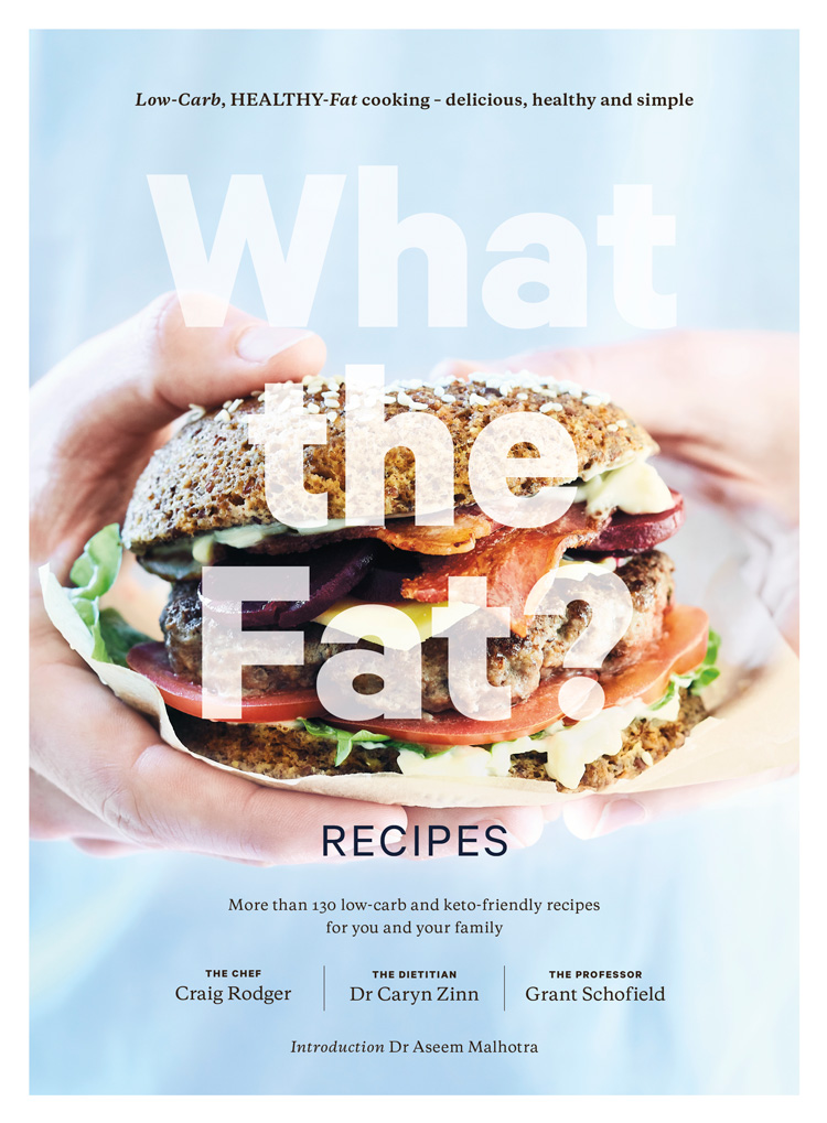 Extracted from What the Fat? Recipes by Grant Schofield, Caryn Zinn and Craig Rodger, Images copyright © Todd Eyre - $35.00, The Real Food Publishing Company.