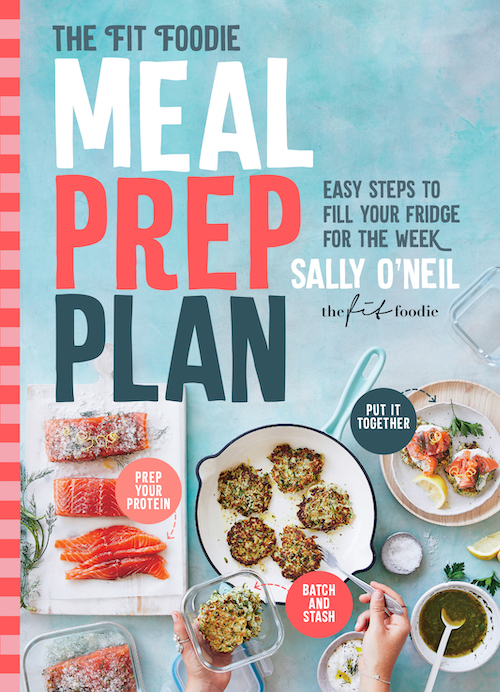 The Fit Foodie Meal Prep Plan ($35, Murdoch Books) by Sally O'Neil is available now -