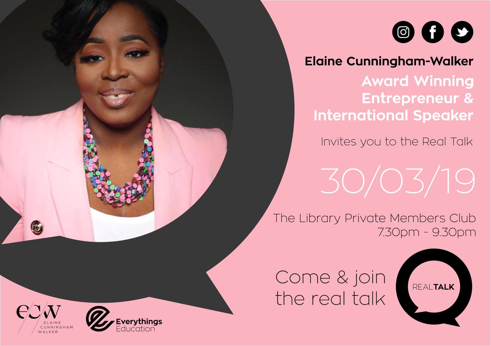 "Real Talk - Come join inspired women share empowering stories.. A gathering led by Life Coach, Award Winning Entrepreneur, International Speaker and Mother to ""Child Genius"" finalists, Elaine Cunningham-Walker. Get an early ticket here!"
