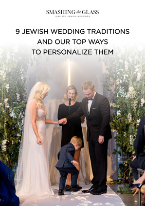 9 Jewish Wedding Traditions and the Top Ways to Personalize Them