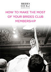 How to make the most of your Brides Club membership