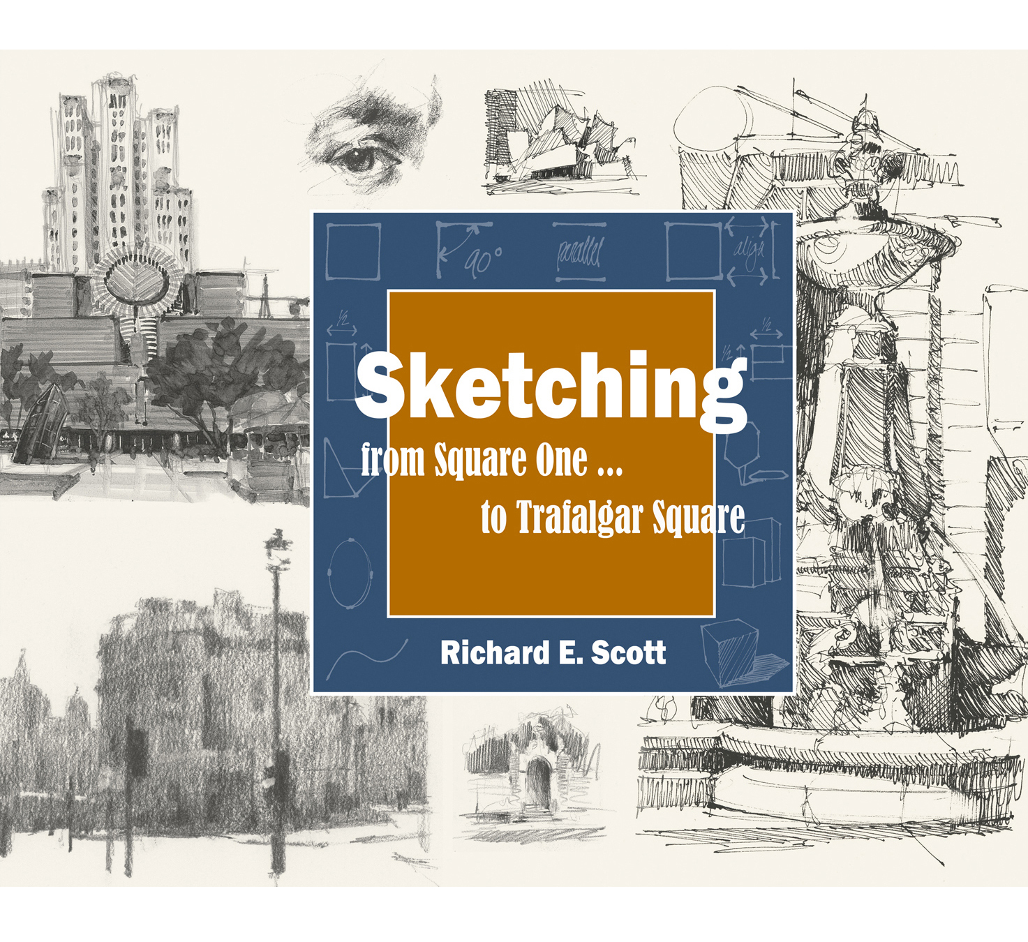 The Book:Sketching - from Square One ... to Trafalgar Square