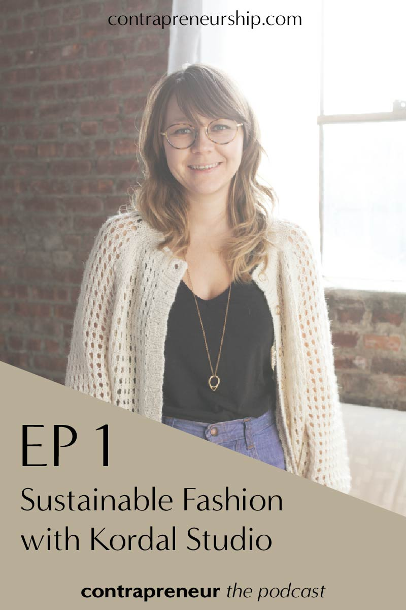 EP 1 — Sustainable Clothing and an Immersive University Education with Mandy Kordal of Kordal Studio
