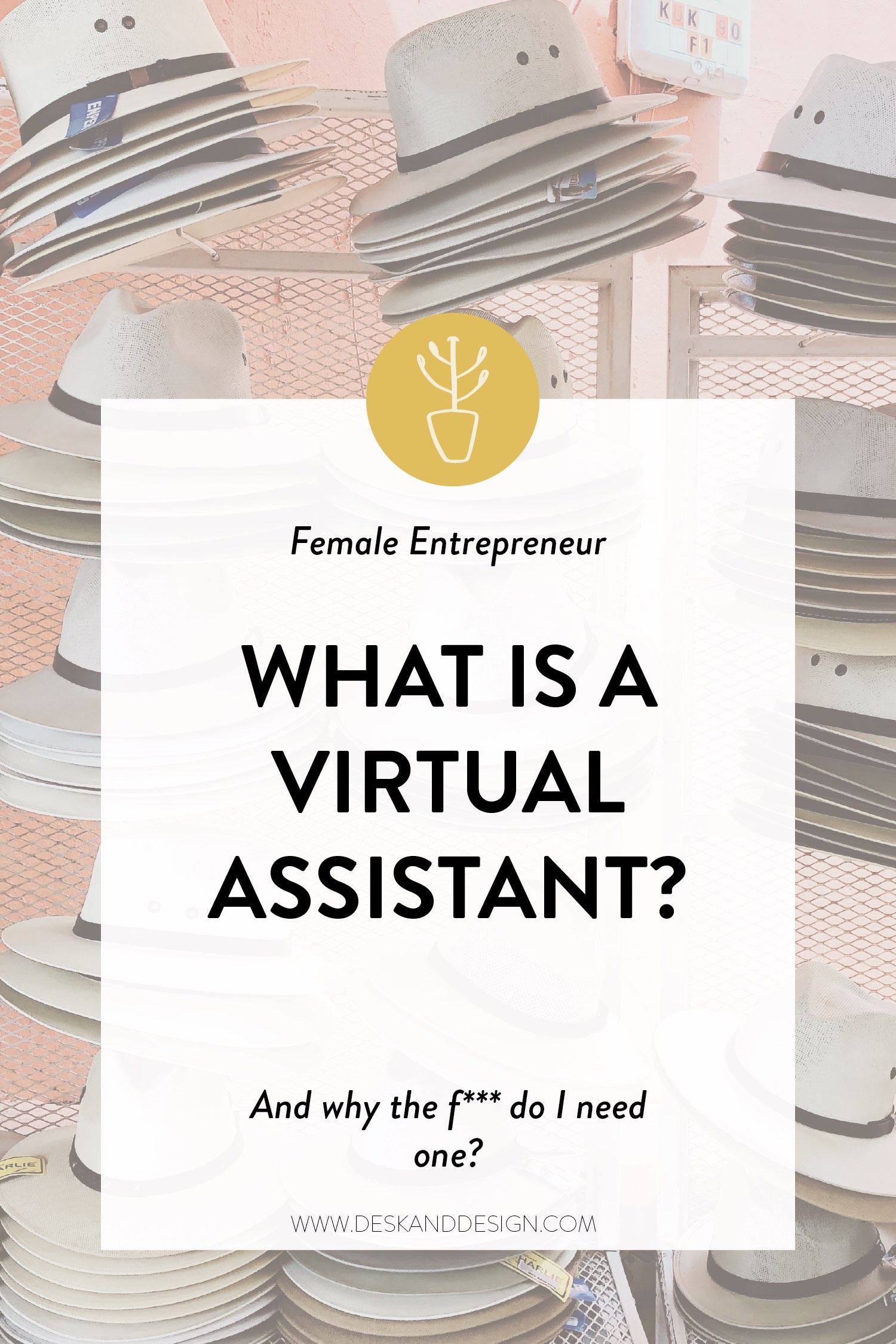 What is a virtual assistant? And why do you need one? Find out why hiring a virtual assistant is giving female entrepreneurs more time in their schedules at www.deskanddesign.com