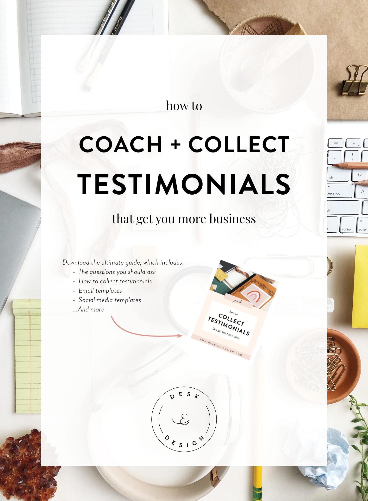 How to use testimonials to get more sales. Get the free guide that helps you know what to ask, how to ask, and how to organize your testimonials.png