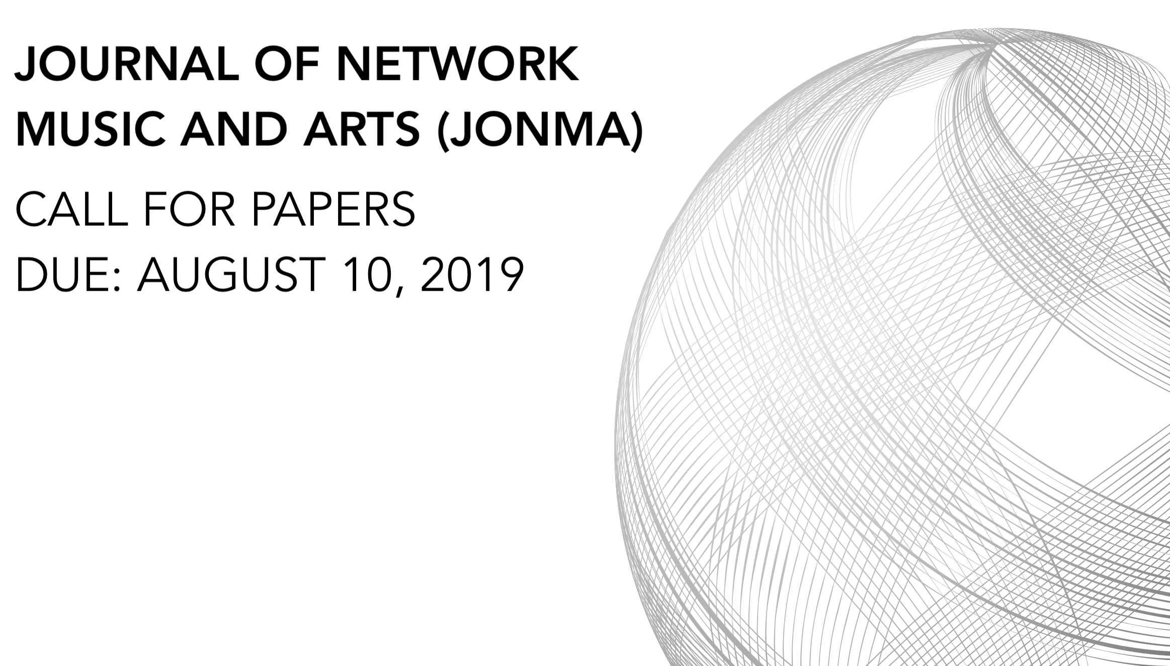 Call for Papers: Journal of Network Music and arts (jonma) - DUE: AUGUST 10, 2019