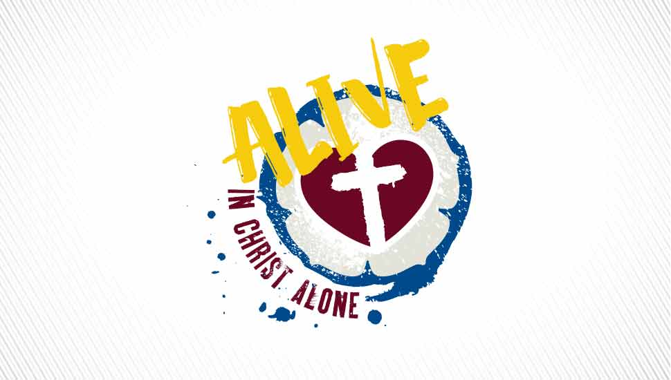 Alive in Christ Alone - Chapel Theme
