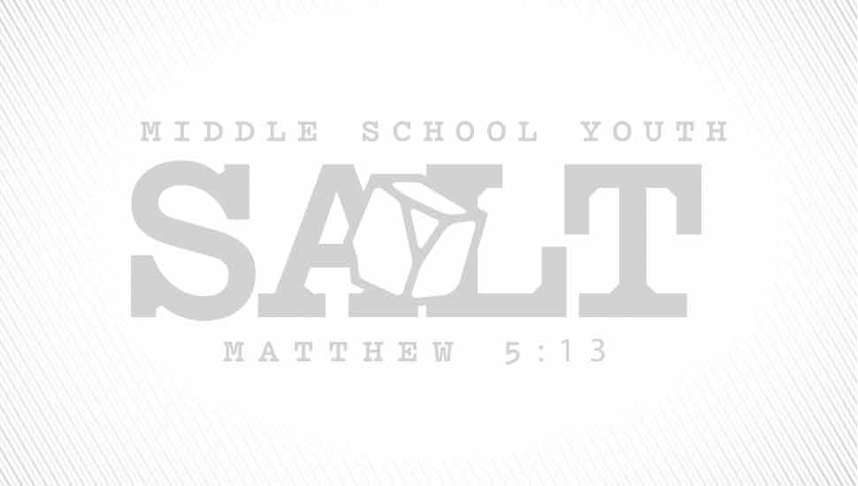 Salt - Middle School Youth Group
