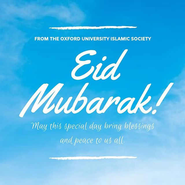 Eid Mubarak from the Oxford University Islamic Society! 💙