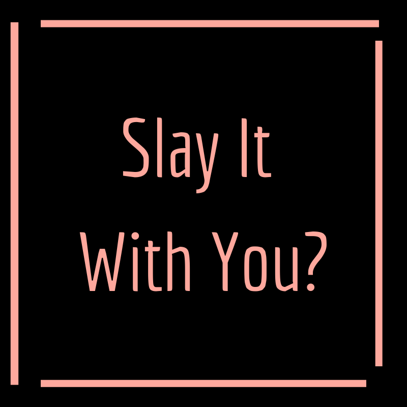 Slay It With You?.png