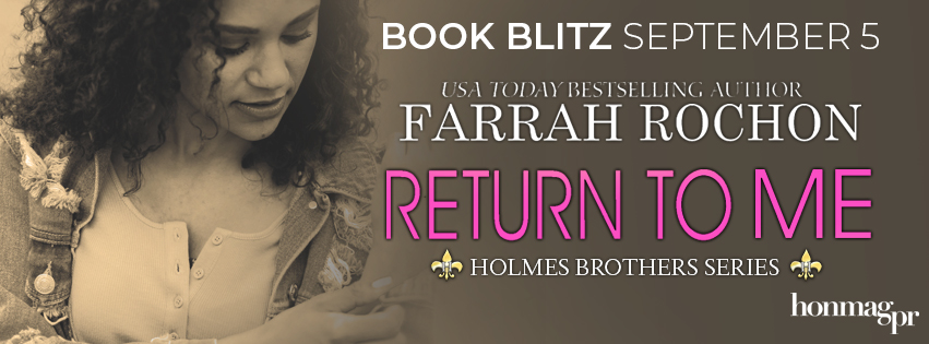 BOOK BLITZ TIME! FEATURING FARRAH ROCHON – RETURN TO ME