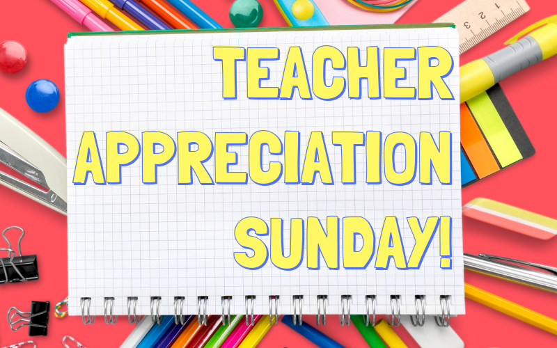 Teacher Appreciation Sunday is this Sunday, September 8th and we will recognize all the Sunday school teachers and have a celebration reception directly following service in the Welcome Center. We hope you can join and show appreciation for these teachers as they do so much for the life in our church!