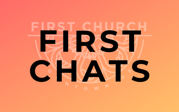 "Search ""First Chats"" on Spotify to listen to our new podcast series. The podcast discusses issues about faith, community, and our downtown neighborhood."
