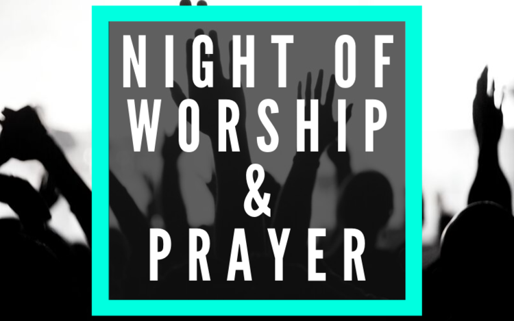 Join us on September 25th at 6:30 pm for our Night of Worship & Prayer!