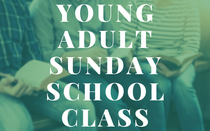 The Young Adult Sunday School class will be starting on Sunday, October 13th in Room 231!