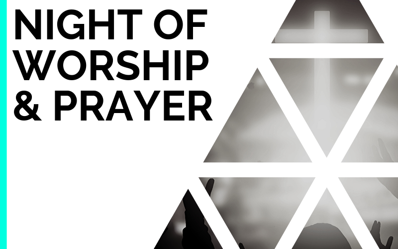The October Night of Worship & Prayer will be on Wednesday, October 23rd at 6:30 pm!