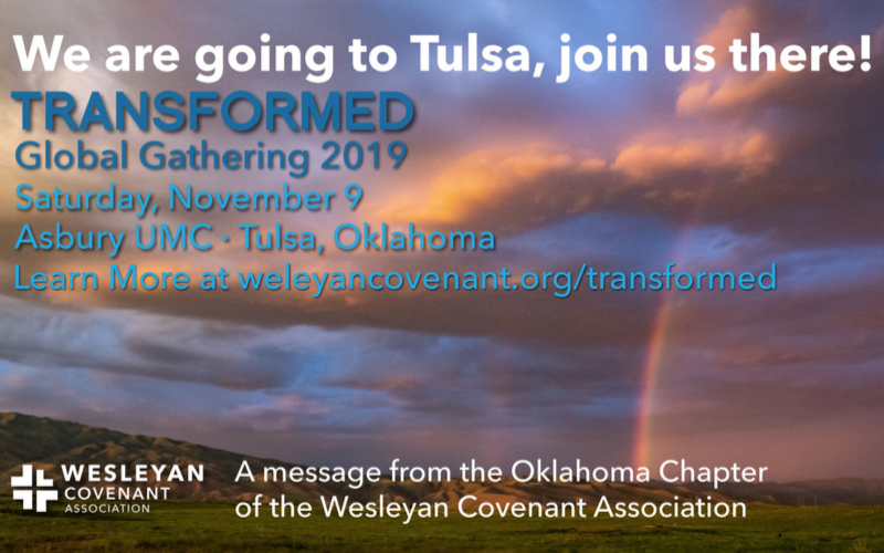 The WCA Global Gathering will be on Saturday, November 9th at Asbury UMC in Tulsa, OK. You can learn more about the gathering at weleyancovenant.org/transformed.