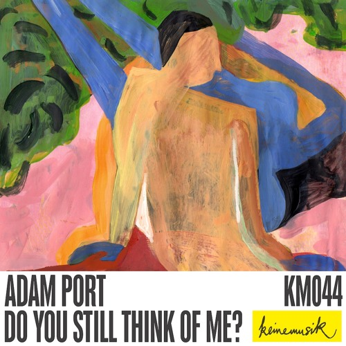 ADAM PORT - 'DO YOU STILL THINK OF ME?' EP