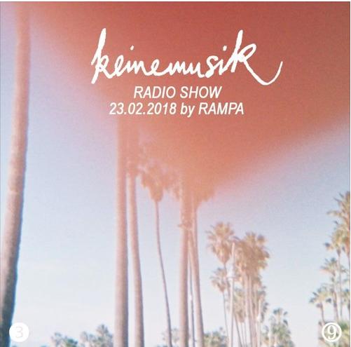 KEINEMUSIK RADIO SHOW - RAMPA