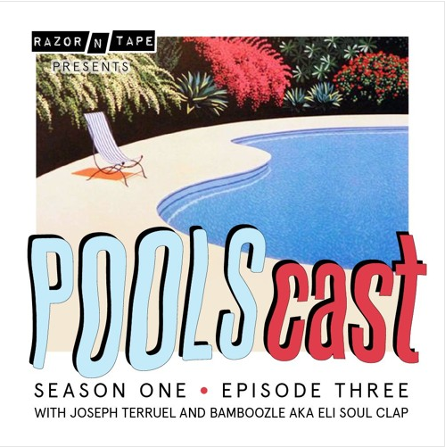 POOLSCAST SEASON 1 EP.3 WITH BAMBOOZLE A.K.A. ELI SOUL CLAP