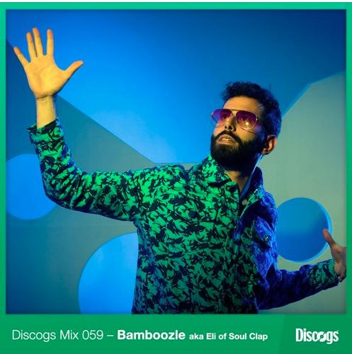DISCOGS MIX 059 - BAMBOOZLE A.K.A. ELI SOUL CLAP