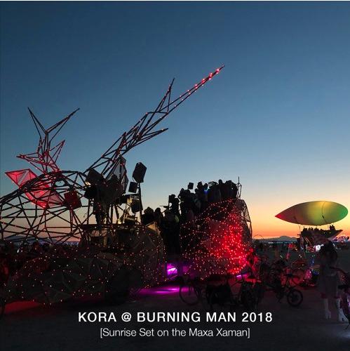 KORA @ BURNING MAN 2018 (SUNRISE SET ON THE MAXA XAMAN