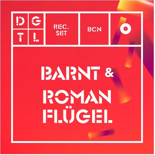 BARNT & ROMAN FLUGEL @ DGLT BARCELONA 24.08.19