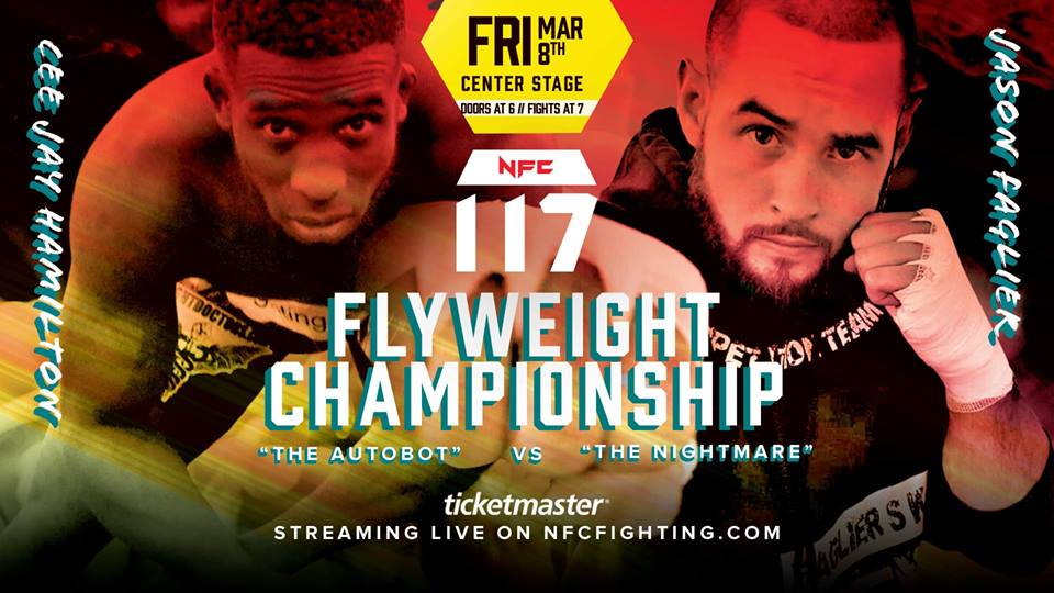 NFC # 117Friday, March 8Center Stage ATL - Doors at 6 pm / Fights at 7 pmCenter Stage is an all ages venue