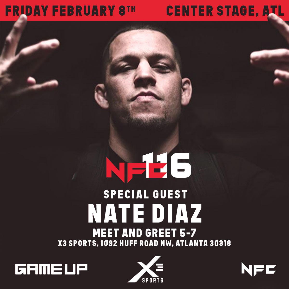 Meet & Greet with MMA Superstar Nate DiazFriday, February 85 pm - 7 pm - @ X3 Sports1092 Huff Road NWAtlanta, GA 30318