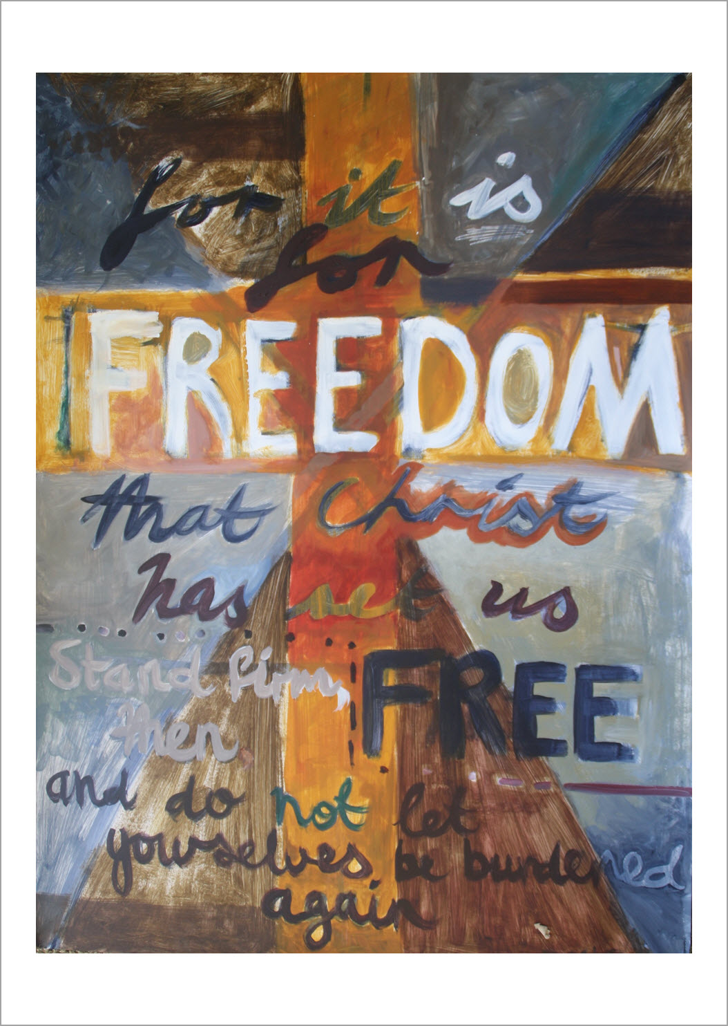 34.Painted Verses:Galatians 5:1New International Version (NIV)  It is for freedom that Christ has set us free. Stand firm, then, and do not let yourselves be burdened again by a yoke of slavery.