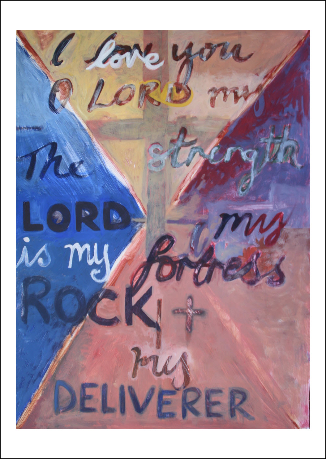 36.Painted Verses: Psalm 18:2New International Version (NIV)  The Lord is my rock, my fortress and my deliverer; my God is my rock, in whom I take refuge, my shield and the horn of my salvation, my stronghold.