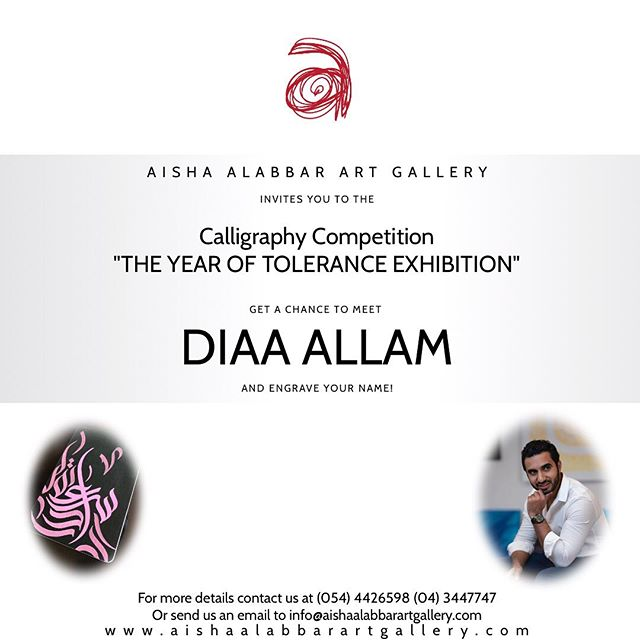 "Aisha Alabbar Art Gallery invites you to the Calligraphy Competition ""The Year of Tolerance Exhibition""  Don't miss the chance of meeting one of the best calligraphers in UAE @diaallam at @aisha_alabbar_art_gallery call now and reserve your spot (054) 4426598 (04) 3447747 #the_year_of_tolerance #tolerance #event #calligraphy #calligraphymasters #mydubai #eventsdubai #calligraphy_competition #art #artist"
