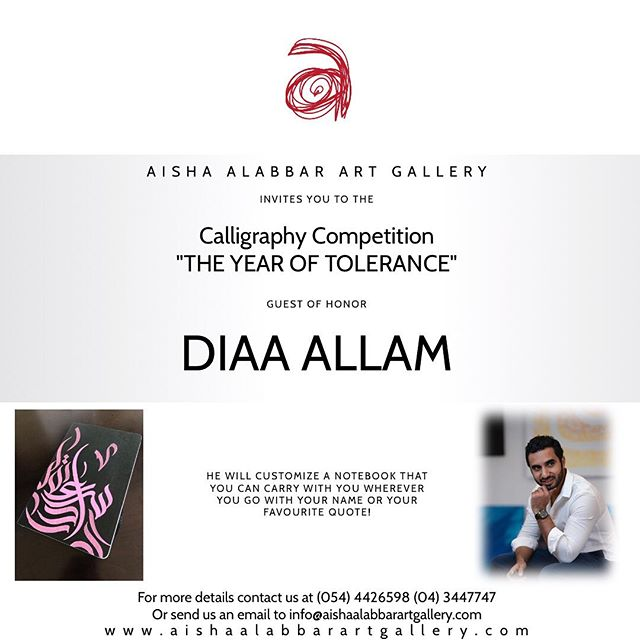 "Aisha Alabbar Art Gallery invites you to the Calligraphy Competition ""The Year of Tolerance"" next October 5th from 4:00 pm at @aisha_alabbar_art_gallery  Don't miss the chance to meet our Guest of Honor @diaallam one of the best calligrapher in UAE and have your notebook customized by him with your name or your favorite quote: a unique peace of art that you can carry with you in your bag wherever you go! He will be with us only from 5:00pm until 8:00pm so don't miss him! Book your spot in advance!  Call us today if you want to attend the competition and have a chance to be one of the winners!  Reserve your stand and canvas calling at (054) 4426598 or (04) 3447747 or sending us an email to info@aishaalabbarartgallery.com  #mydubai #calligraphyunlimited #the_year_of_tolerance #artist #competition #event #calligraphy #art #dubai_events #diaaallam"