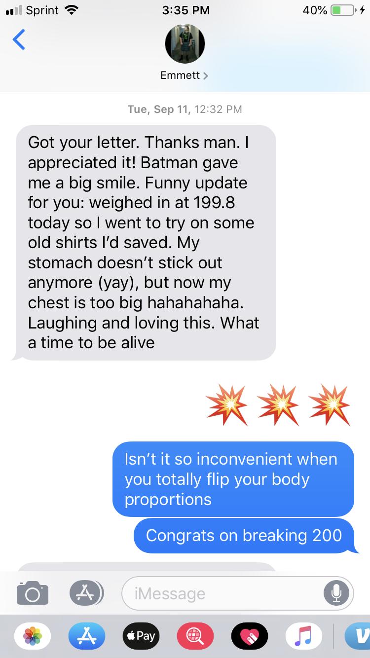 Emmett texts Greg halfway through the program after breaking 200 lbs