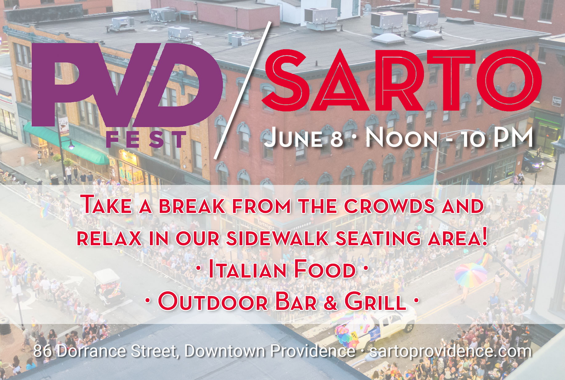 On June 8, while PVDFest is in full swing… - …visit Sarto from noon to 10 PM to enjoy respite in our peaceful outdoor seating area. In addition to taking a relaxing break from the hustle and bustle of the festival, you can also order an ice cold drink and a bite to eat from our outdoor bar and grill. We aim to make your PVDFest experience even more excellent than it's already going to be!