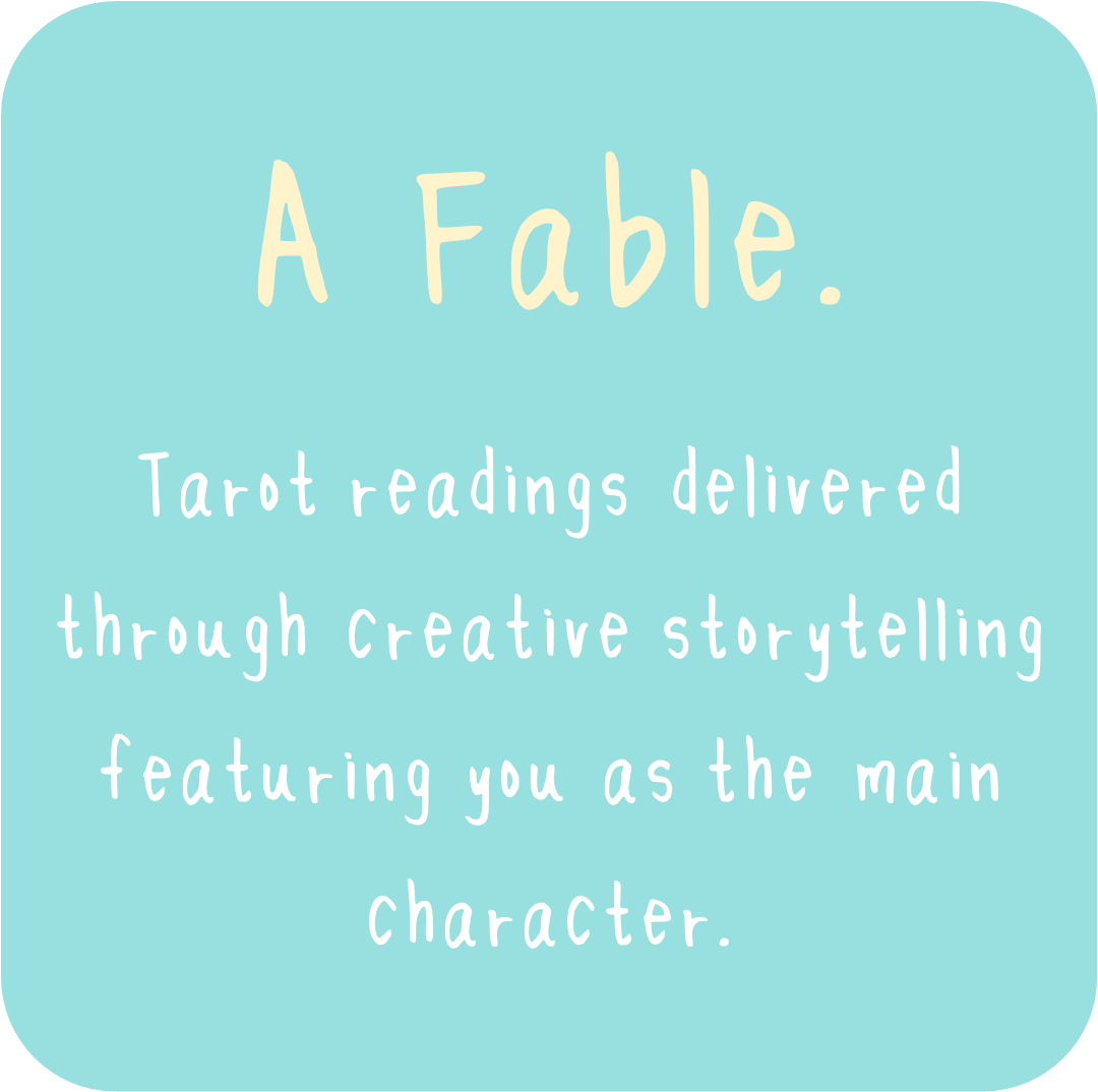 """An intuitively and creatively channeled """"tarot tale""""…feature you as the main character and the hero of your own story. - Your own personal fable - tarot readings delivered through storytelling and creative elements."""