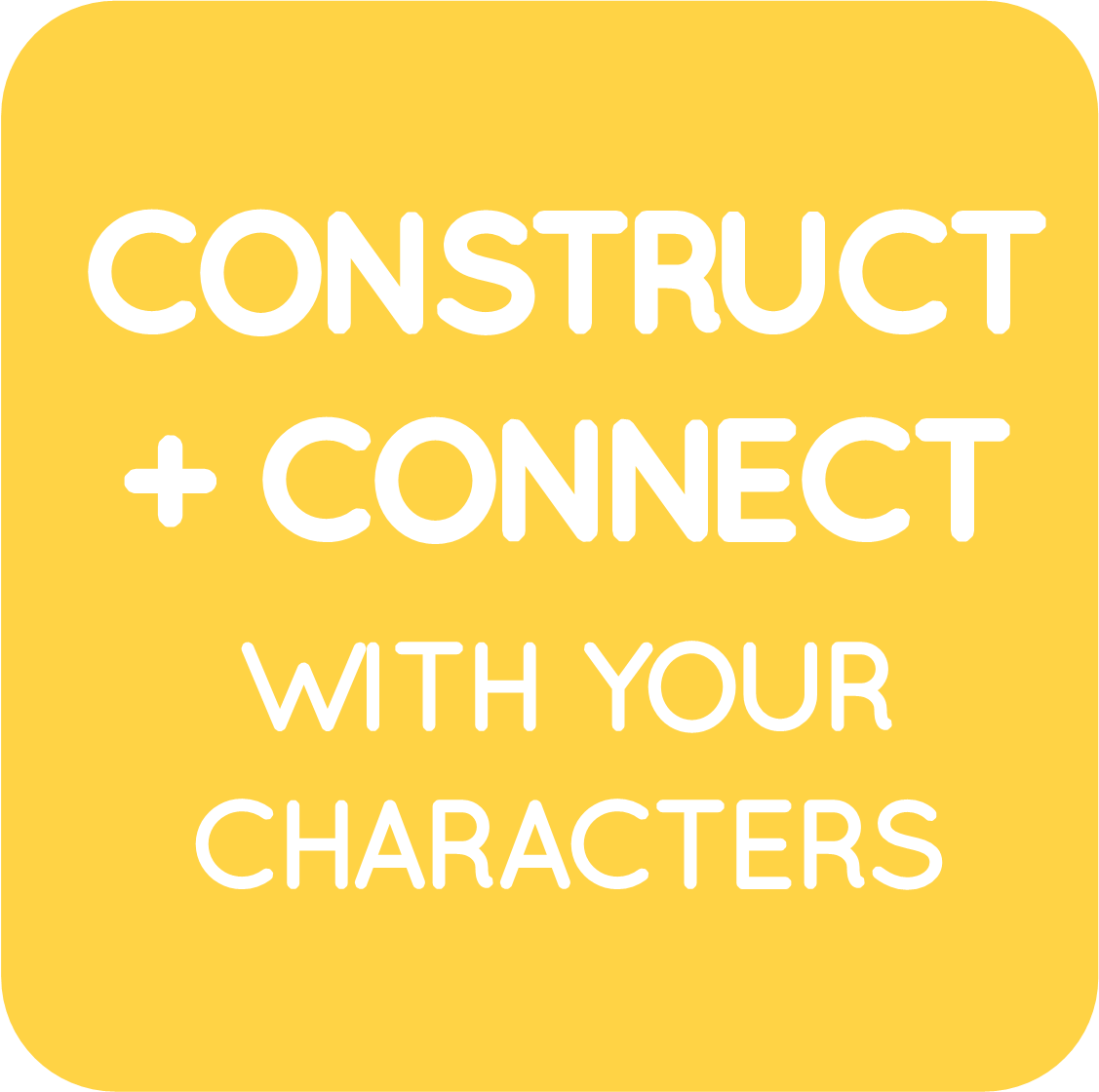 02-construct + connect with your characters.png