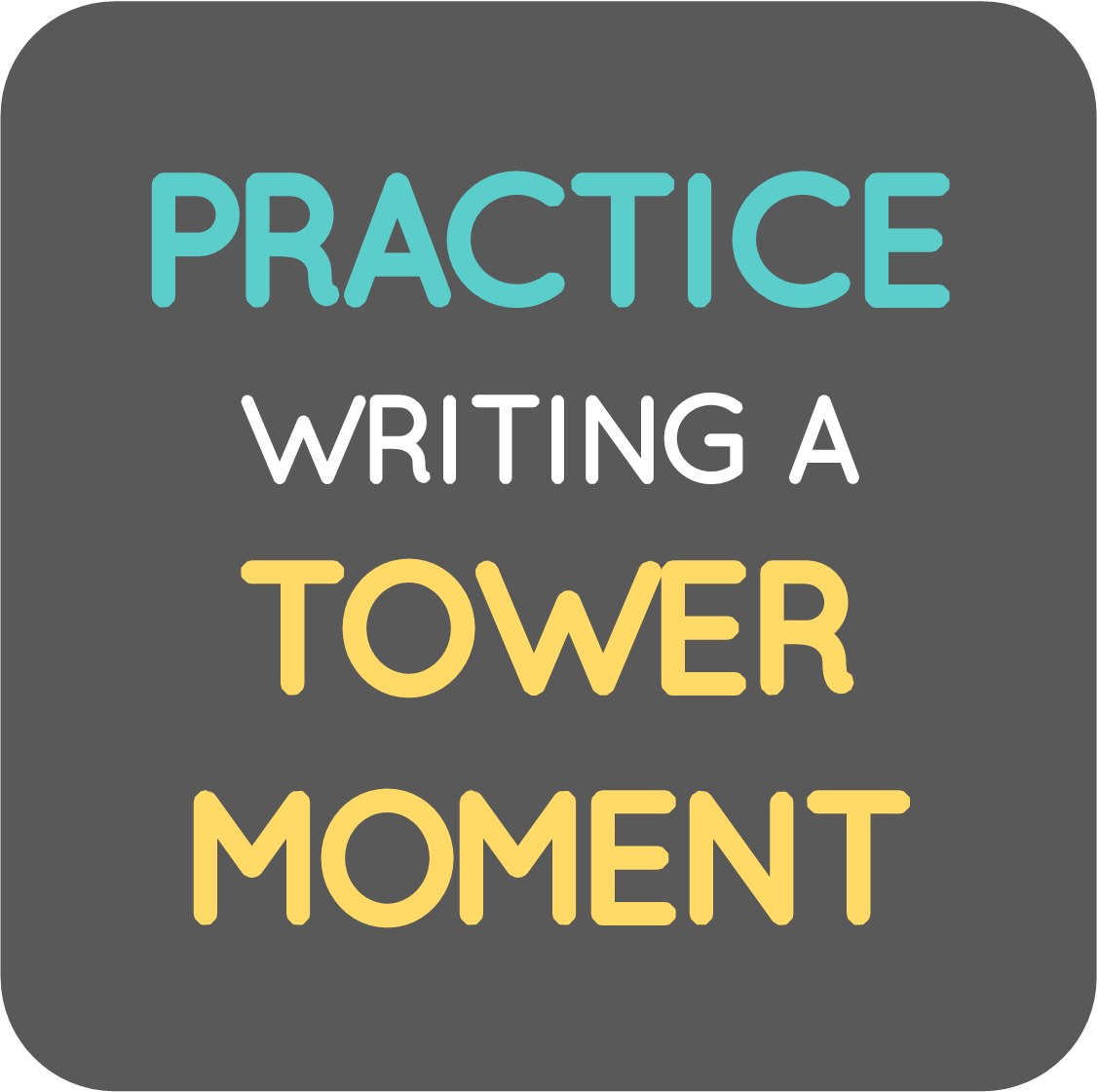 practice writing a tower moment.png
